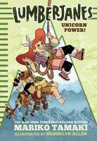 Cover image for Lumberjanes. Unicorn power! / Mariko Tamaki ; illustrated by Brooke Allen.
