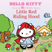Cover image for Little Red Riding Hood / graphics and illustrations by Susanne Chambers and Karla A. Alfonzo ; text and original artwork by Sanrio Co., Ltd.