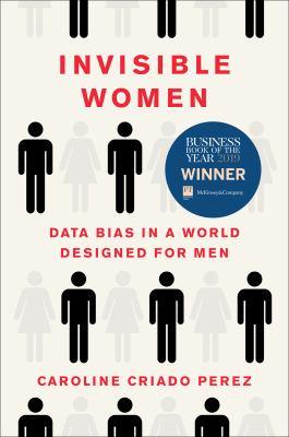 Cover image for Invisible women : data bias in a world designed for men / Caroline Criado Perez.