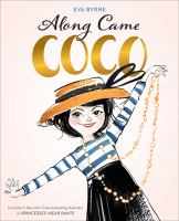 Cover image for Along came Coco : a story about Coco Chanel / Eva Byrne.