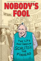 Cover image for Nobody's fool : the life and times of Schlitzie the Pinhead / Bill Griffith.