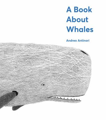 Cover image for A book about whales / Andrea Antinori.