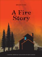 Cover image for A fire story / Brian Fies.