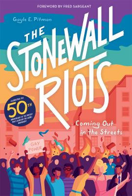 Cover image for The Stonewall Riots : coming out in the streets / Gayle E. Pitman ; foreword by Fred Sargeant.
