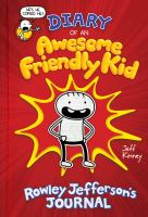 Cover image for Diary of an awesome friendly kid : Rowley Jefferson's journal / by Jeff Kinney.