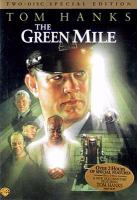 Cover image for The green mile [DVD] / Warner Bros. Pictures ; Castle Rock Entertainment presents a Darkwoods production ; produced by David Valdes and Frank Darabont ; written for the screen and directed by Frank Darabont.