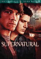 Cover image for Supernatural. The complete third season [DVD] / Warner Bros. Television ; created by Eric Kripke.