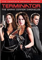 Cover image for Terminator: the Sarah Connor chronicles. The complete second season [DVD] / Bartleby Company ; C-2 Pictures ; Warner Bros. Television.