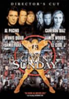 Cover image for Any given Sunday [DVD] / Warner Bros. Pictures presents an Ixtlan/The Donners' Company production, an Oliver Stone film ; produced by Lauren Shuler Donner, Clayton Townsend, Dan Halsted ; screen story by Daniel Pyne and John Logan ; screenplay by John Logan and Oliver Stone ; directed by Oliver Stone.