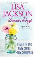 Cover image for Summer days / Lisa Jackson, Elizabeth Bass, Mary Carter, Holly Chamberlain.