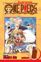 Cover image for One piece. Volume 8, East Blue, part 8, I won't die / story and art by Eiichiro Oda