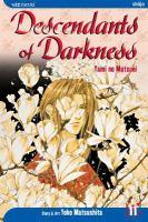 Cover image for Descendants of darkness. Vol. 11, yami no matsuei / story & art by Yoko Matsushita ; [English adaptation, Lance Caselman ; translation, David Ury ; editor, Nancy Thistlewaite [and others]].