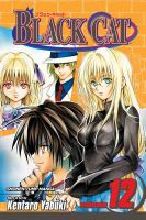 Cover image for Black Cat. Vol. 12, The new weapon / story and art by Kentaro Yabuki ; [English adaptation/ Kelly Sue DeConnick, translation: JN Productions].