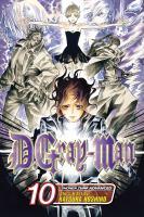 Cover image for D.Gray-Man. Vol. 10, [Noah's memory] / story & art by Katsura Hoshino [English adaptation, Lance Caselman ; translation, Toshifumi Yoshida ; touch-up art & lettering, Kelle Han].