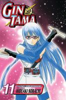 Cover image for Gin Tama. v.11 / story & art by Hideaki Sorachi.
