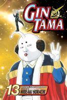 Cover image for Gin Tama. v.13 / story & art by Hideaki Sorachi.