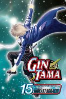 Cover image for Gin Tama. v.15 / story & art by Hideaki Sorachi.