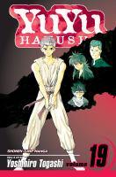 Cover image for YuYu Hakusho. Vol. 19, The saga comes to an end! [Final volume!] / story and art by Yoshihiro Togashi ; [English adaptation, Gary Leach ; translation, Lillian Olsen].