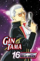 Cover image for Gin Tama. v.16 / story & art by Hideaki Sorachi.
