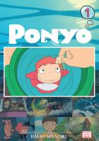 Cover image for Ponyo. Volume 1 / original story and screenplay written and directed by Hayao Miyazaki ; [translated from the original Japanese by Jim Hubbert ; English language screenplay by Melissa Mathison ; film comic adaptation, Mai Ihara ; lettering, Rina Mapa].