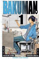 Cover image for Bakuman. 1, Dreams and reality / story by Tsugumi Ohba ; art by Takeshi Obata ; translation & adaptation, Tetsuichiro Miyaki.
