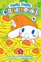 Cover image for Fluffy, fluffy Cinnamoroll. 3 / story & art by Yumi Tsukirino ; original concept by Chisato Seki ; [translation, Emi Louie-Nishikawa].