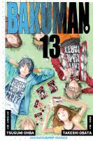 Cover image for Bakuman. 13, Fans and love at first sight / story by Tsugumi Ohba ; art by Takeshi Obata ; [ translation: Tetsuichiro Miyaki ; English adaptation: Julie Lutz].