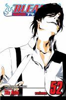 Cover image for Bleach. 52, End of bond / [story and art by Tite Kubo ; English adaptation, Lance Casselman ; translation, Joe Yamazaki].