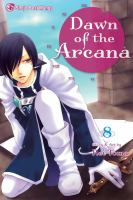 Cover image for Dawn of the arcana. 8 / story & art by Rei Toma.