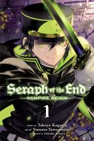 Cover image for Seraph of the end. Vampire reign. 1 / story by Takaya Kagami ; art by Yamato Yamamoto ; storyboards by Daisuke Furuya ; translation, Adrienne Beck ; touch-up art & lettering Sabrina Heep.