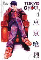 Cover image for Tokyo ghoul. 4 / Sui Ishida ; [translation, Joe Yamazaki ; touch-up art and lettering, Vanessa Satone].