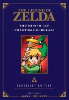 "Cover image for The legend of Zelda. The minish cap ; Phantom hourglass / story and art by Akira Himekawa ; translation John Werry, Honyaku Center, Inc. ; English adaptation, Steven ""Stan!"" Brown."