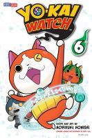Cover image for Yo-kai watch. 6, Jibanyan evolves / story and art by Noriyuki Konishi ; original story and supervised by Level-5 Inc. ; translation/Tetsuichiro Miyaki ; English adaptation/Aubrey Sitterson.