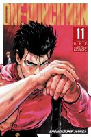 Cover image for One-Punch Man. 11 / story by ONE ; art by Yusuke Murata ; translation, John Werry ; touch-up art and lettering, James Gaubatz.
