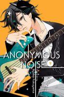 Cover image for Anonymous noise. v.9 / Ryoko Fukuyama ; English translation & adaptation/Casey Loe ; touch-up art & lettering/Joanna Estep.