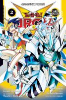 Cover image for Yu-Gi-Oh! Arc-V. Volume 2 / original concept by Kazuki Takahashi ; story by Shin Yoshida ; art by Naohito Miyoshi ; translation + English adaptation, Taylor Engel and John Werry, HC Language Solutions, Inc..
