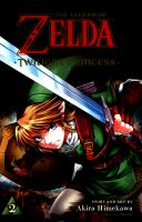 Cover image for The legend of Zelda. v.2,  Twilight princess / story and art by Akira Himekawa ; translation, John Werry ; English adaptation, Stan!