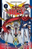 Cover image for Yu-gi-oh! Arc-V. Volume 3 / original concept by Kazuki Takahashi ; story by Shin Yoshida ; illustrated by: Naohito Miyoshi ; touch-up art & lettering, John Hunt.