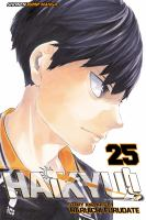 Cover image for Haikyu!! 25, Return of the king / story and art by Haruichi Furudate ; translation, Adrienne Beck ; touch-up art & lettering, Erika Terriquez ; design, Julian (JR) Robinson ; editor, Marlene First.
