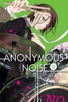 Cover image for Anonymous noise. v.12 / Ryoko Fukuyama ; English translation & adaptation, Casey Loe.