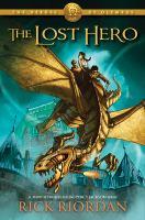 Cover image for The lost hero / Rick Riordan.
