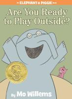 Cover image for Are you ready to play outside? / by Mo Willems.