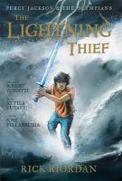 Cover image for The lightning thief : the graphic novel / by Rick Riordan ; adapted by Robert Venditti ; art by Attila Futaki ; color by José Villarrubia ; layouts by Orpheus Collar ; lettering by Chris Dickey.