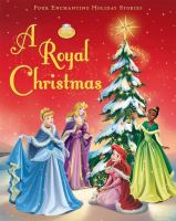 Cover image for A royal Christmas / written by Lisa Ann Marsoli ; illustrated by the Disney Storybook Artists.