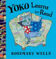 Cover image for Yoko learns to read / Rosemary Wells.