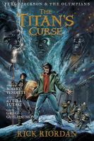 Cover image for The Titan's curse : the graphic novel / by Rick Riordan ; adapted by Robert Venditti ; art by Attila Futaki ; color by Gregory Guilhaumond ; lettering by Chris Dickey.