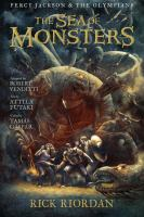 Cover image for The sea of monsters / by Rick Riordan ; adapted by Robert Venditti ; art by Attila Futaki ; lettering by Chris Dickey.
