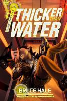 Cover image for Thicker than water / Bruce Hale ; with illustrations by Brandon Dorman.