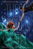 Cover image for These broken stars / Amie Kaufman & Meagan Spooner.