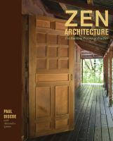 Cover image for Zen architecture : the building process as practice / Paul Discoe ; with Alexandra Quinn ; photographs by Roslyn Banish.